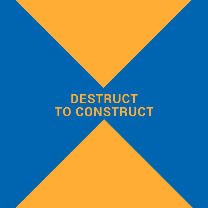 Destruct to Construct