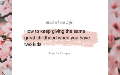 How to keep giving the same great childhood when you have two kids
